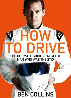 Picture of How To Drive: The Ultimate Guide, from the Man Who Was the Stig