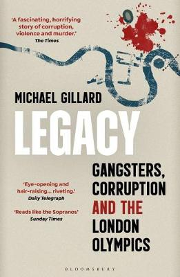 Legacy : Gangsters, Corruption and the London Olympics