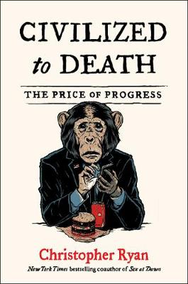 Picture of Civilized to Death : The Price of Progress