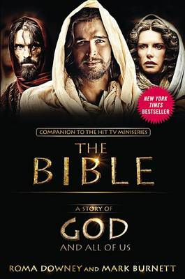 A Story of God and All of Us : Companion to the Hit TV Miniseries The Bible