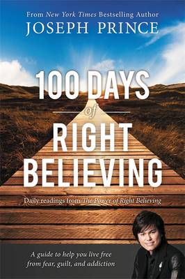 Picture of 100 Days of Right Believing: Daily Readings from The Power of Right Believing