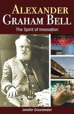 Picture of Alexander Graham Bell : The Spirit of Innovation