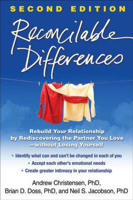 Picture of Reconcilable Differences, Second Edition : Rebuild Your Relationship by Rediscovering the Partner You Love--without Losing Yourself