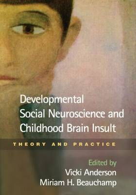 Picture of Developmental Social Neuroscience and Childhood Brain Insult: Theory and Practice