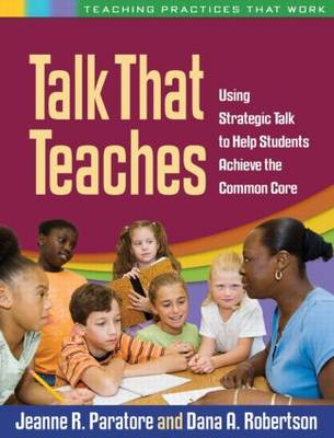 Talk That Teaches : Using Strategic Talk to Help Students Achieve the Common Core