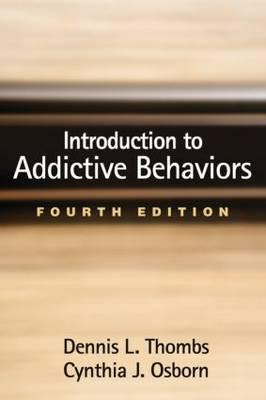 Introduction to Addictive Behaviors, Fourth Edition