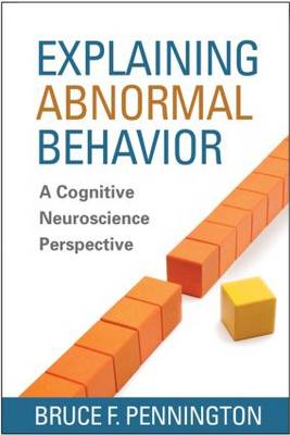 Explaining Abnormal Behavior : A Cognitive Neuroscience Perspective