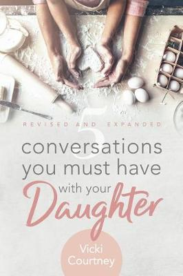 Picture of 5 Conversations You Must Have with Your Daughter, Revised and Expanded Edition