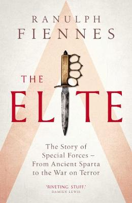 The Elite : The Story of Special Forces - From Ancient Sparta to the Gulf War