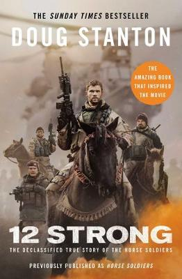 Picture of 12 Strong : The Declassified True Story of the Horse Soldiers