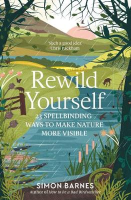 Picture of Rewild Yourself : 23 Spellbinding Ways to Make Nature More Visible