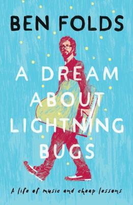 Picture of A Dream About Lightning Bugs : A Life of Music and Cheap Lessons