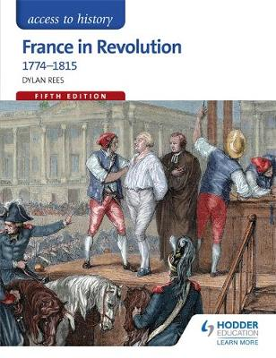Picture of Access to History: France in Revolution 1774-1815 Fifth Edition