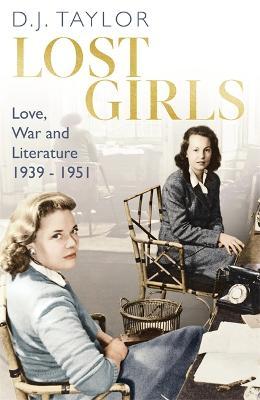 Lost Girls : Love, War and Literature: 1939-51