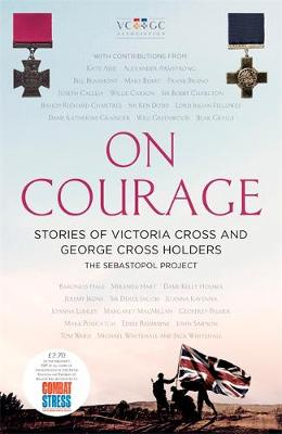 On Courage : Stories of Victoria Cross and George Cross Holders