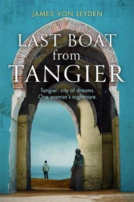 Last Boat from Tangier : An absorbing thriller concerning migrant displacement and human trafficking