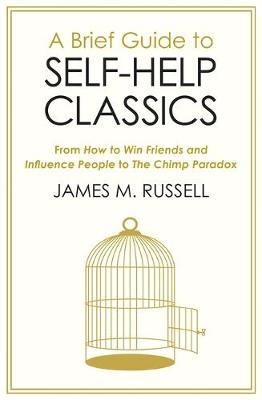 Picture of A Brief Guide to Self-Help Classics : From How to Win Friends and Influence People to The Chimp Paradox