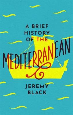 Picture of A Brief History of the Mediterranean : Indispensable for Travellers