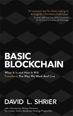 Picture of Basic Blockchain : What It Is and How It Will Transform the Way We Work and Live