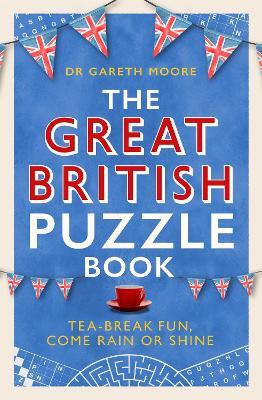 The Great British Puzzle Book : Tea-break fun, come rain or shine