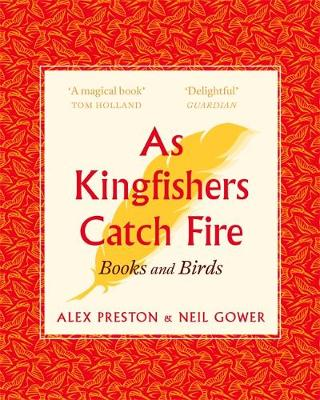 Picture of As Kingfishers Catch Fire : Birds & Books