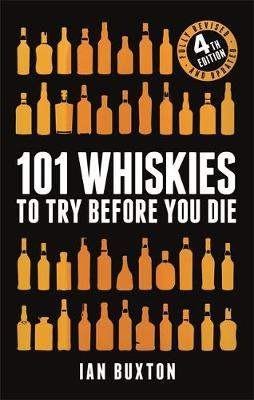 Picture of 101 Whiskies to Try Before You Die (Revised and Updated) : 4th Edition