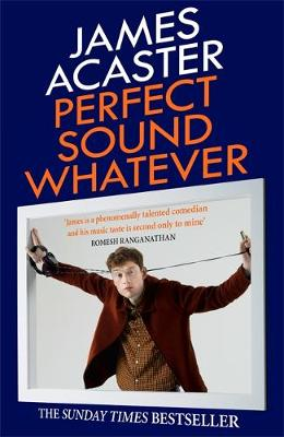 Picture of Perfect Sound Whatever: THE SUNDAY TIMES BESTSELLER