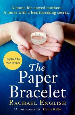 The Paper Bracelet : A gripping novel of heartbreaking secrets in a home for unwed mothers