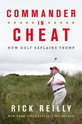 Picture of Commander in Cheat: How Golf Explains Trump : The brilliant New York Times bestseller