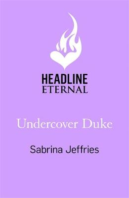 Undercover Duke : A captivating new novel from the queen of the sexy Regency romance!