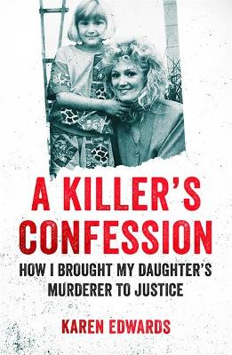 Picture of A Killer's Confession : How I Brought My Daughter's Murderer to Justice