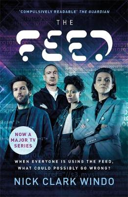 Picture of The Feed : A chilling, dystopian page-turner with a twist that will make your head explode