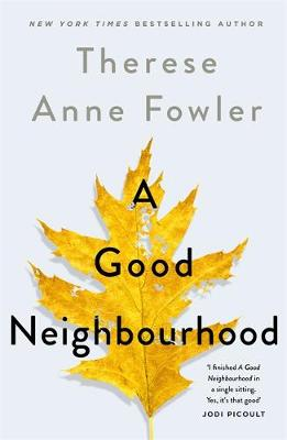 Picture of A Good Neighbourhood : The powerful New York Times bestseller you won't be able to put down