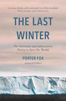 The Last Winter : A Search for Snow and the End of Winter