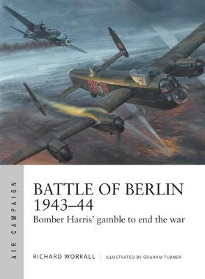 Picture of Battle of Berlin 1943-44 : Bomber Harris' gamble to end the war