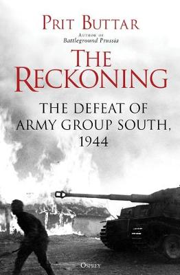 The Reckoning : The Defeat of Army Group South, 1944