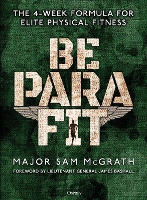 Picture of Be PARA Fit : The 4-Week Formula for Elite Physical Fitness