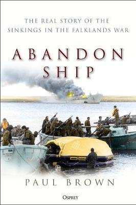 Picture of Abandon Ship : The Real Story of the Sinkings in the Falklands War