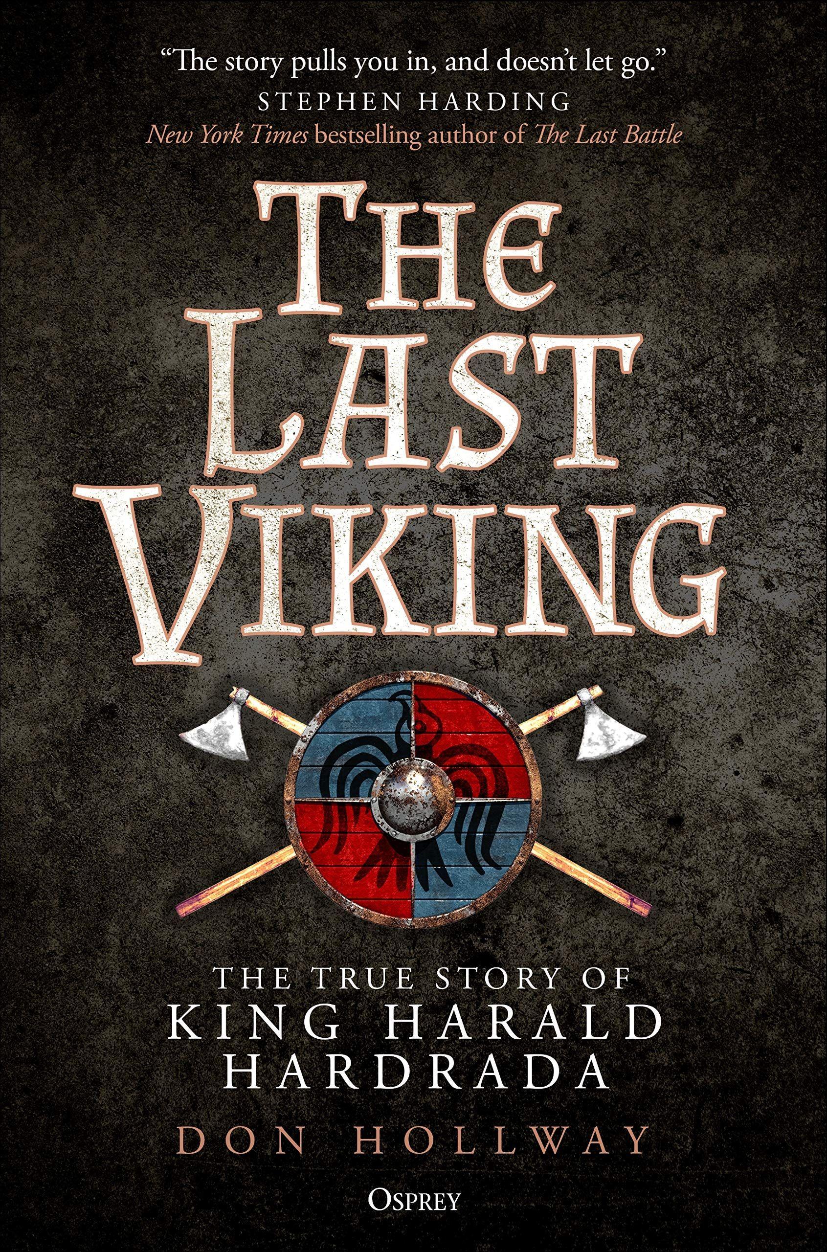 The Last Viking : The True Story of King Harald Hardrada