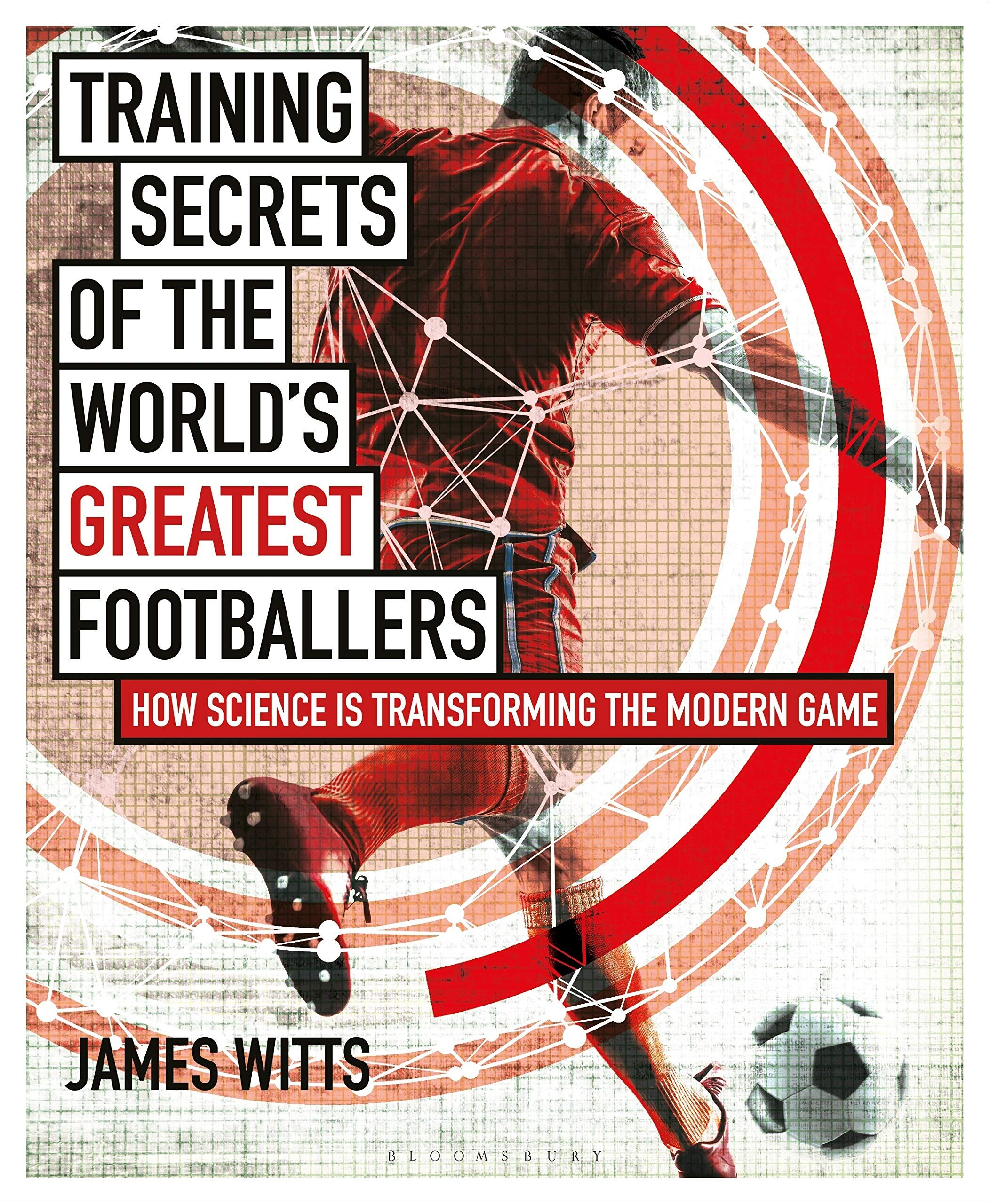 Picture of Training Secrets of the World's Greatest Footballers : How Science is Transforming the Modern Game