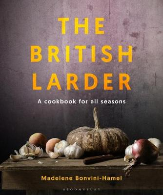 The British Larder : A Cookbook For All Seasons