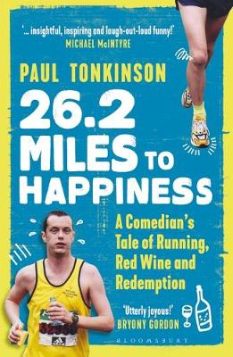 Picture of 26.2 Miles to Happiness : A Comedian's Tale of Running, Red Wine and Redemption