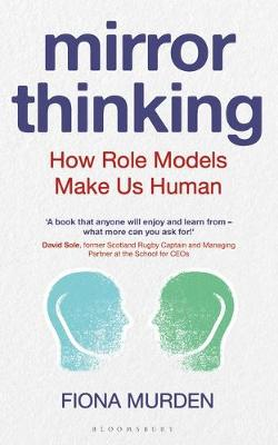 Mirror Thinking : How Role Models Make Us Human