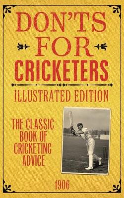 Don'ts for Cricketers : Illustrated Edition