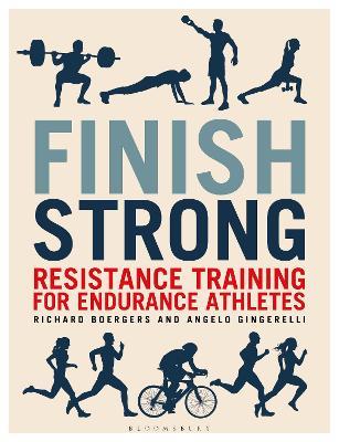 Finish Strong : Resistance Training for Endurance Athletes
