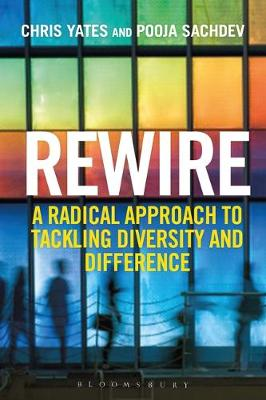 Rewire : A Radical Approach to Tackling Diversity and Difference