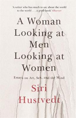 Picture of A Woman Looking at Men Looking at Women : Essays on Art, Sex, and the Mind