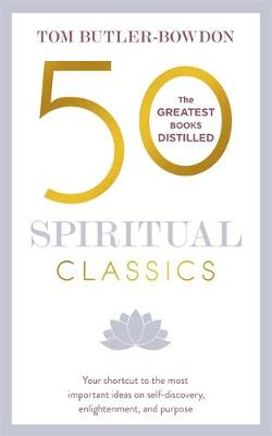 Picture of 50 Spiritual Classics: Timeless Wisdom from 50 Great Books of Inner Discovery, Enlightenment and Purpose