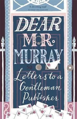 Picture of Dear Mr Murray : Letters to a Gentleman Publisher