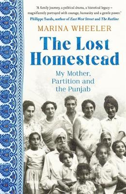 Picture of The Lost Homestead : My Family, Partition and the Punjab